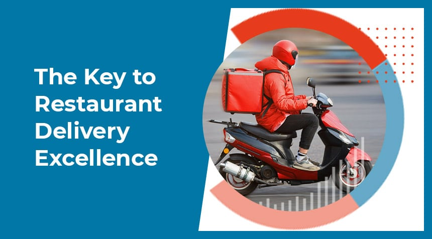 The Key to Restaurant Delivery Excellence - Download The Report