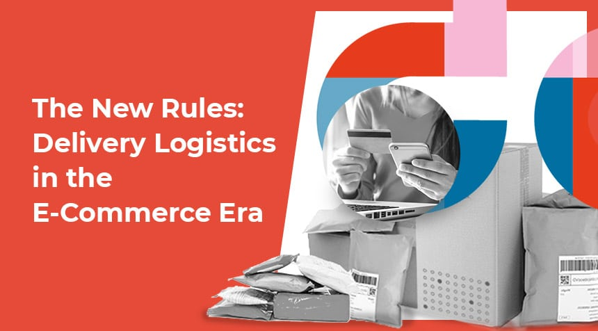The-New-Rules–Delivery-Logistics-in-the-E-Commerce-Era