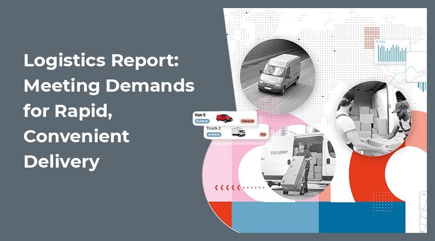 Logistics Report: Meeting Demands for Rapid, Convenient Delivery - Access Report