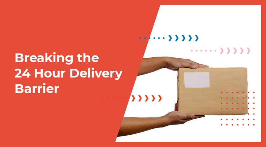 Breaking the 24-hour Delivery Barrier