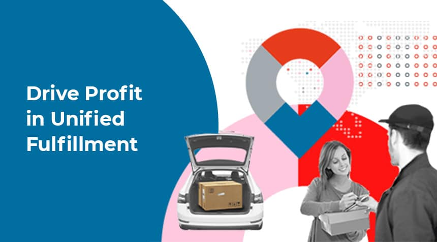 Drive Profit in Unified eCommerce Fulfillment