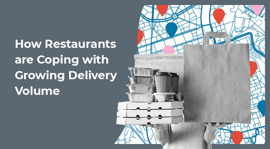 How Restaurants are Coping With Growing Delivery Volume