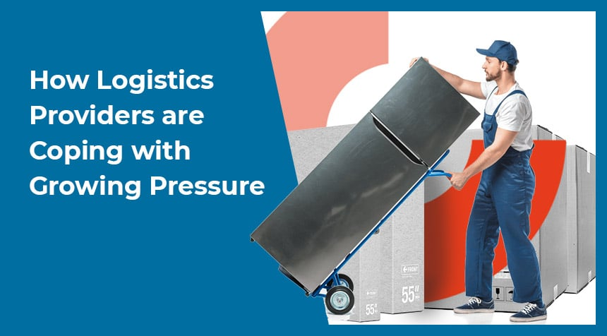 How Logistics Providers are Coping with Growing Pressure