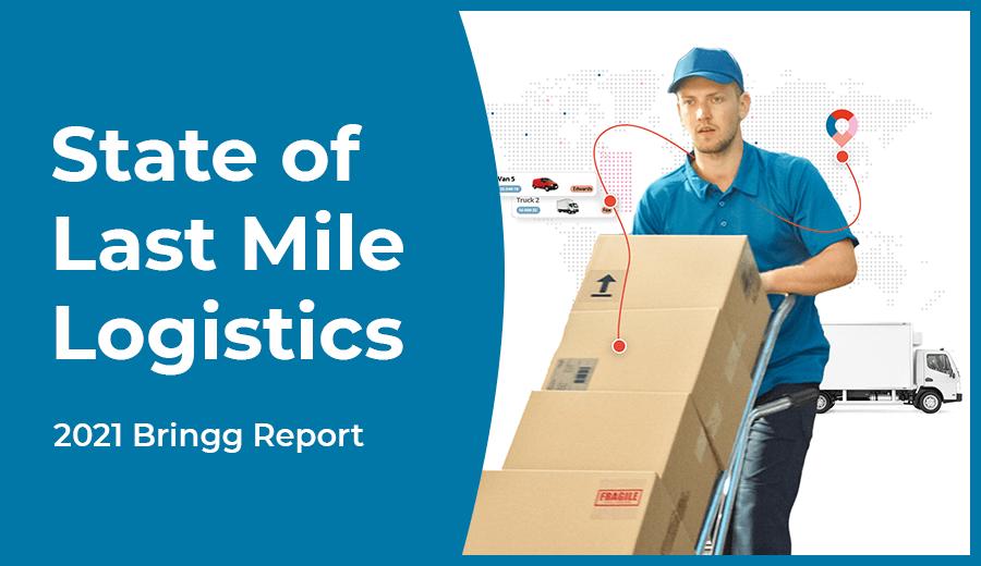 2021 State of Last Mile Logistics - Report