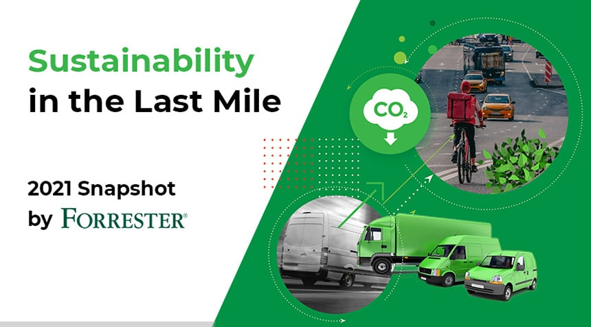 2021 Forrester Snapshot: Sustainability in the Last Mile